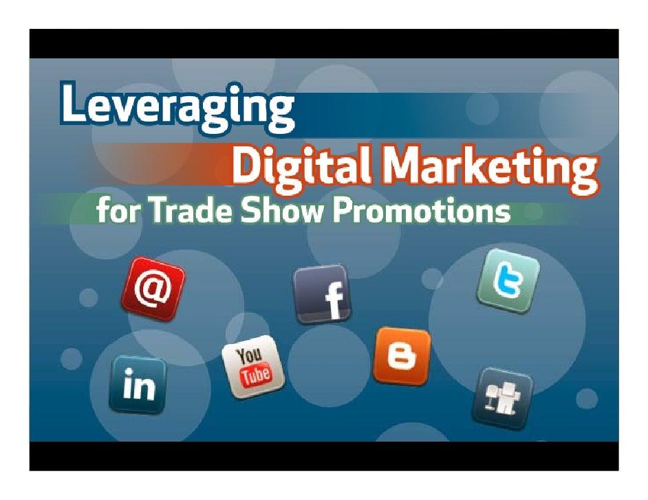 Leveraging Digital Marketing For Trade Show Promotions:  Social Media Michael Thi Mi h l Thimmesch h Skyline Exhibits
