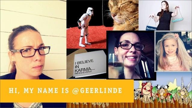 HI, MY NAME IS @GEERLINDE