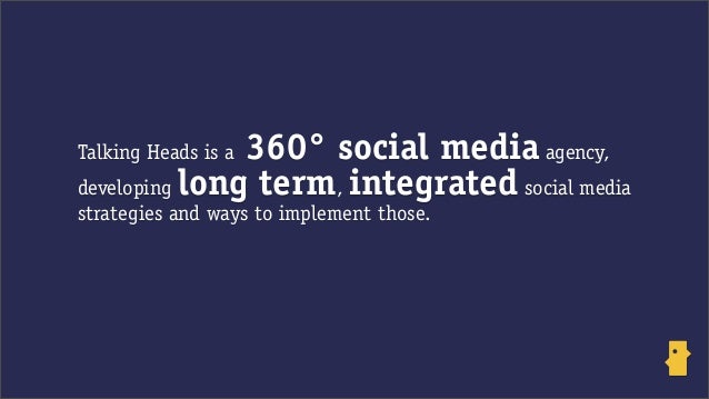 Talking Heads is a 360° social media agency,developing long term, integrated social mediastrategies and ways to implement ...