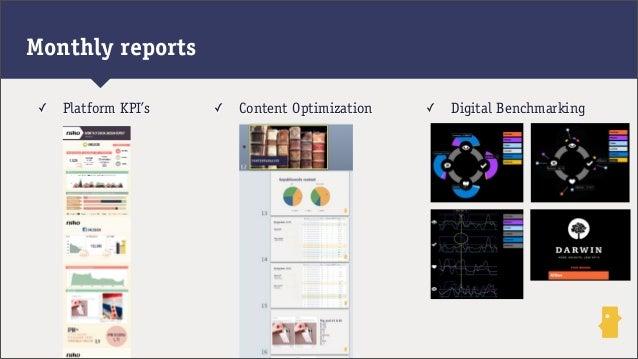 ✓ Platform KPI's ✓ Content Optimization ✓ Digital BenchmarkingMonthly reports