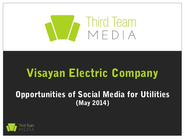 Opportunities of Social Media for Utilities (May 2014) Visayan Electric Company