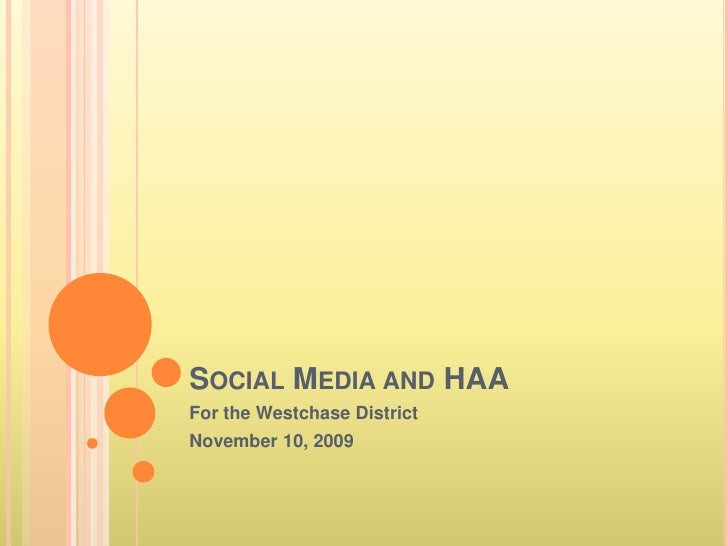 Social Media and HAA<br />For the WestchaseDistrict<br />November 10, 2009<br />