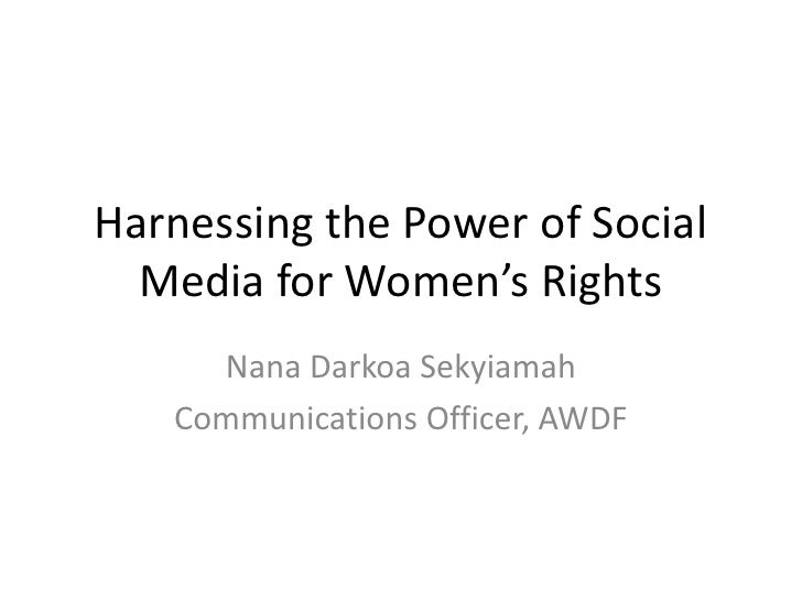 Harnessing the Power of Social Media for Women's Rights<br />Nana Darkoa Sekyiamah<br />Communications Officer, AWDF<br />