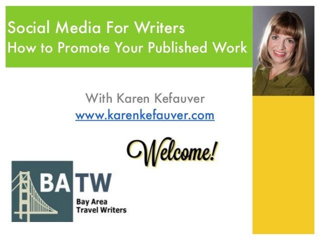 Social Media For Writers  How to Promote Your Published Work  With Karen Kefauver  www.karenkefauver.com