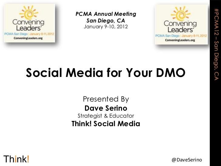 #PCMA12 – San Diego, CA        PCMA Annual Meeting           San Diego, CA          January 9-10, 2012Social Media for You...