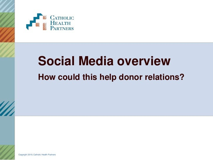 Social Media overview<br />How could this help donor relations?<br />
