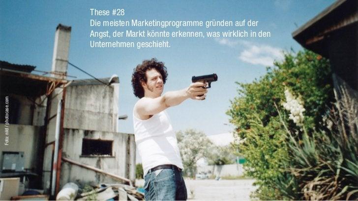 These #28                             Die meisten Marketingprogramme gründen auf der                             Angst, de...