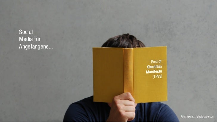 SocialMedia fürAngefangene...                   Best of                 Cluetrain                 Manifesto               ...