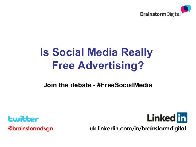 Is Social Media Really Free Advertising? Join the debate - #FreeSocialMedia  @brainstormdsgn  uk.linkedin.com/in/brainstor...