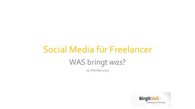 Social Media für Freelancer WAS bringt was? 15. Oktober 2015