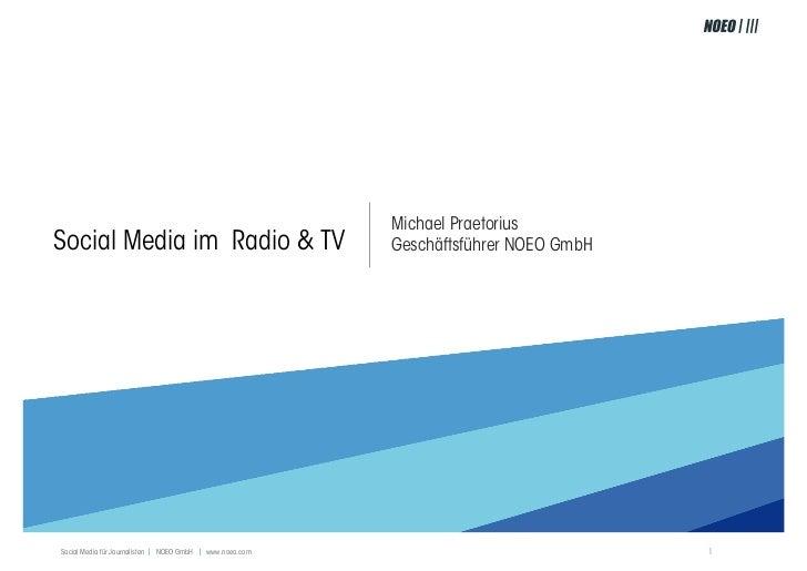 Michael PraetoriusSocial Media im Radio & TV                                 Geschäftsführer NOEO GmbHSocial Media für Jou...