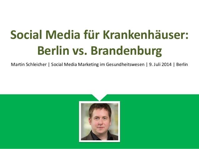 Social Media für Krankenhäuser: Berlin vs. Brandenburg Martin Schleicher | Social Media Marketing im Gesundheitswesen | 9....