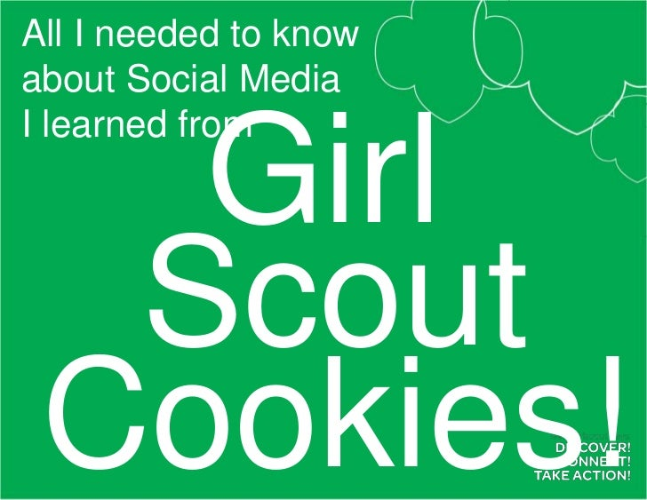 All I needed to knowabout Social MediaI learned from <br />Girl ScoutCookies!<br />Girl ScoutCookies!<br />Girl ScoutCooki...