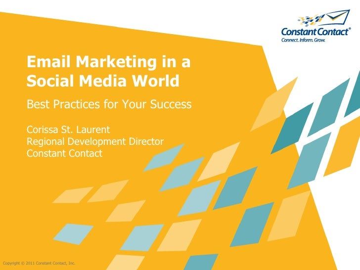 Email Marketing in a            Social Media World            Best Practices for Your Success            Corissa St. Laure...