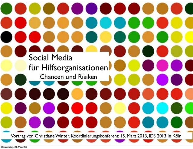 Social Media für Hilfsorganisationen Chancen und Risiken Vortrag von Christiane Winter, Koordinierungskonferenz 15. März 2...