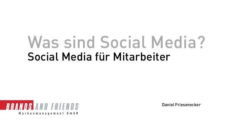 Was sind Social Media?Social Media für Mitarbeiter                          Daniel Friesenecker