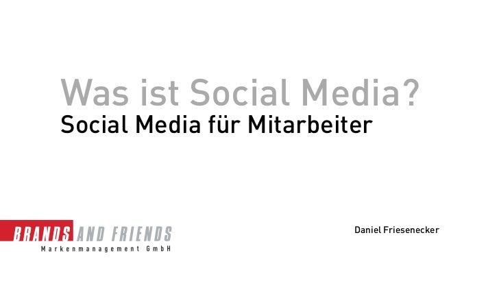 Was ist Social Media?Social Media für Mitarbeiter                          Daniel Friesenecker