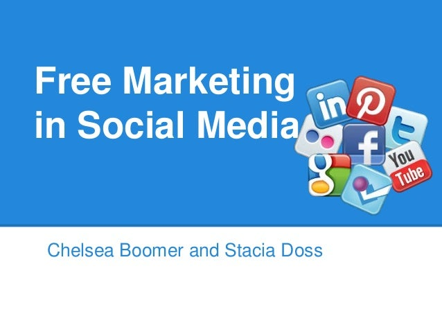 Free Marketingin Social MediaChelsea Boomer and Stacia Doss