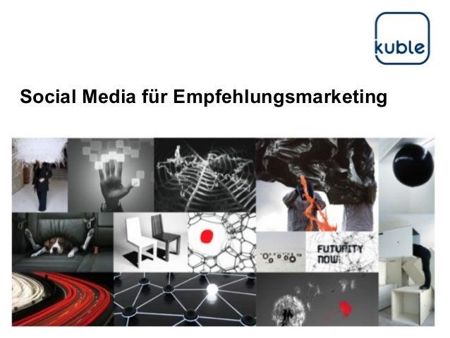 Social Media für Empfehlungsmarketing