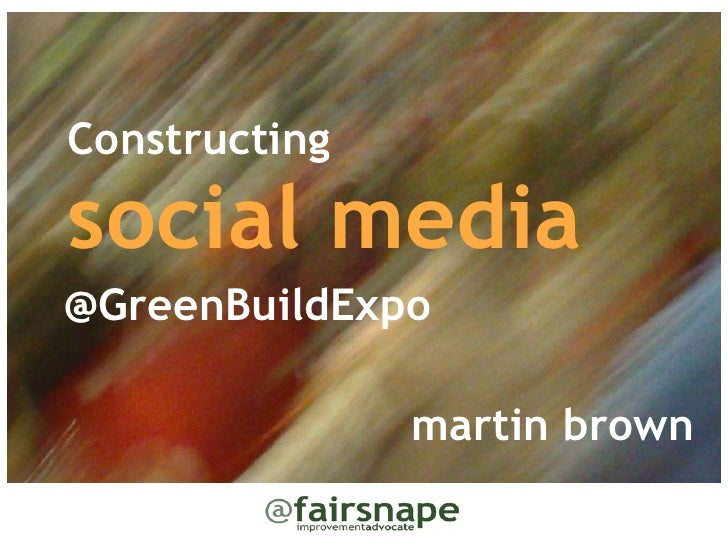 Constructingsocial media@GreenBuildExpo               martin brown