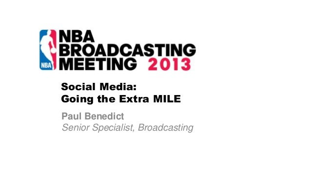 Social Media: Going the Extra MILE Paul Benedict Senior Specialist, Broadcasting
