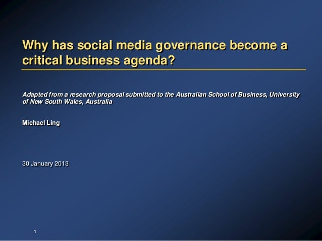 Why has social media governance become acritical business agenda?Adapted from a research proposal submitted to the Austral...