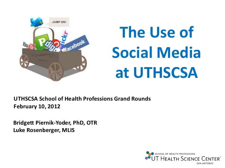 The Use of                                   Social Media                                   at UTHSCSAUTHSCSA School of He...