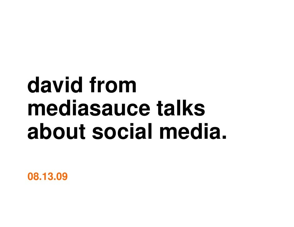 david from mediasauce talks about social media. 08.13.09