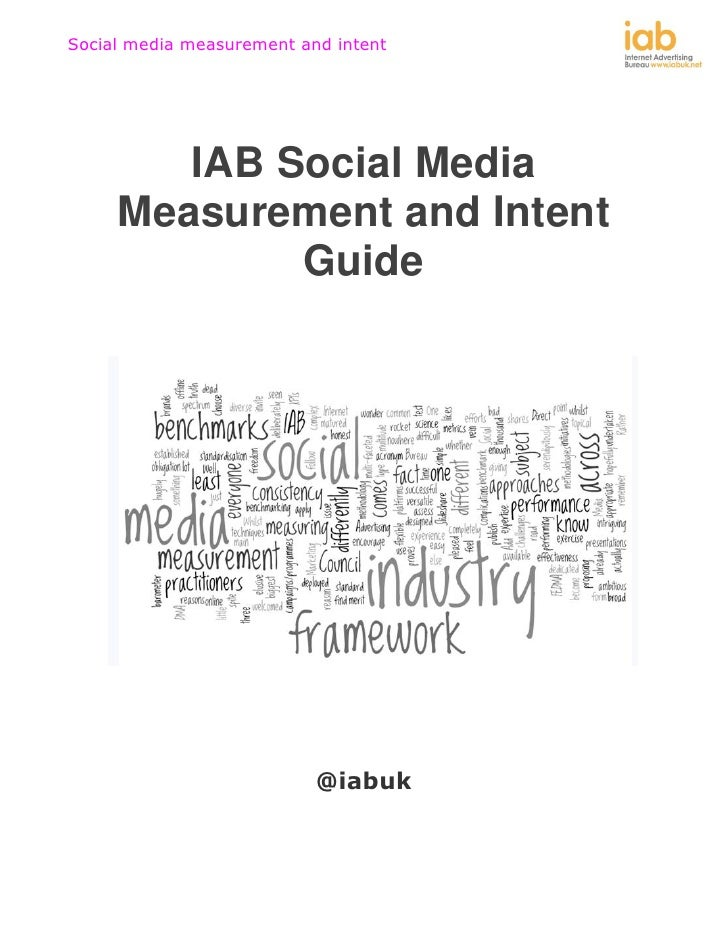 Social media measurement and intent        IAB Social Media     Measurement and Intent             Guide                  ...