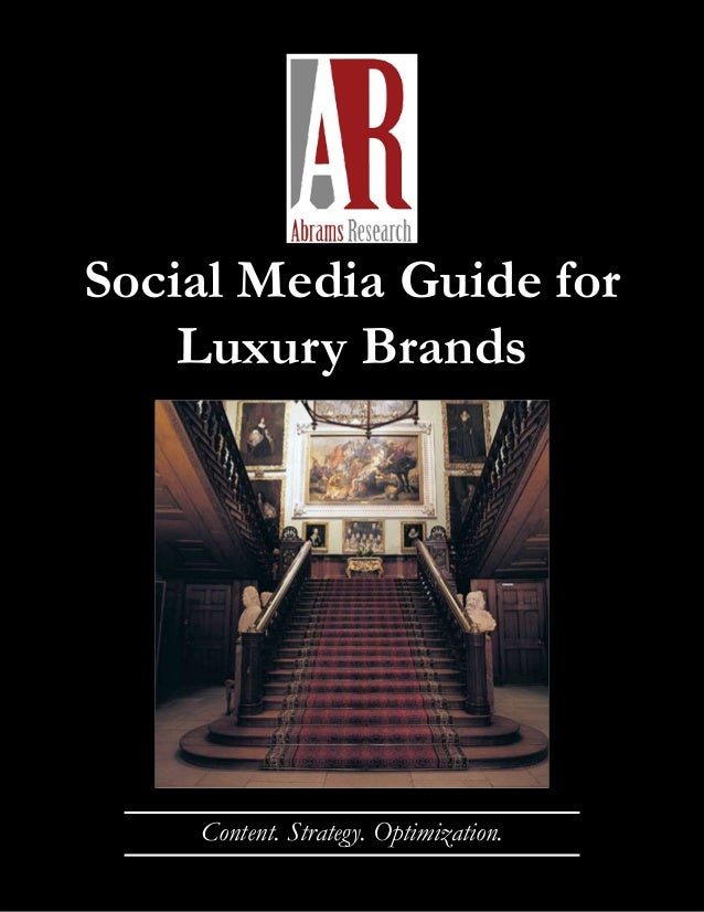 Social Media Guide for Luxury Brands  Content. Strategy. Optimization.