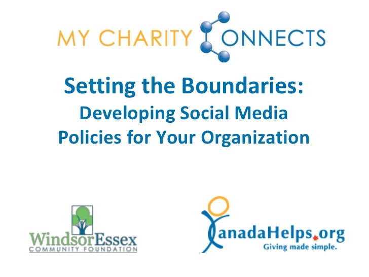 Setting the Boundaries:  Developing Social MediaPolicies for Your Organization