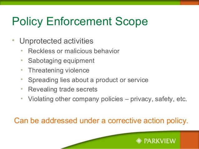 Policy Enforcement Scope • Unprotected activities • Reckless or malicious behavior • Sabotaging equipment • Threatening vi...