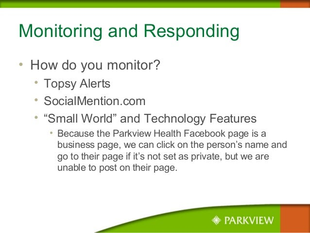 """Monitoring and Responding • How do you monitor? • Topsy Alerts • SocialMention.com • """"Small World"""" and Technology Features..."""