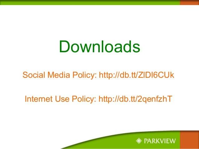Downloads Social Media Policy: http://db.tt/ZlDI6CUk Internet Use Policy: http://db.tt/2qenfzhT