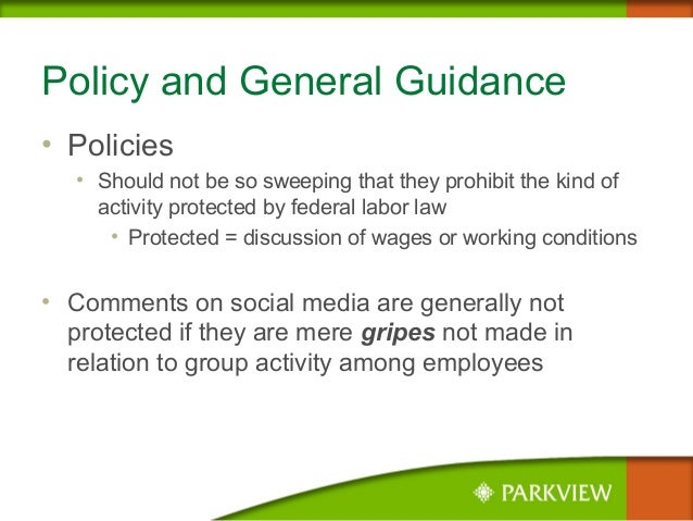 Policy and General Guidance • Policies • Should not be so sweeping that they prohibit the kind of activity protected by fe...
