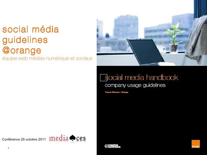 social média guidelines @orange  équipe web médias numérique et sociaux Conférence 25 octobre 2011