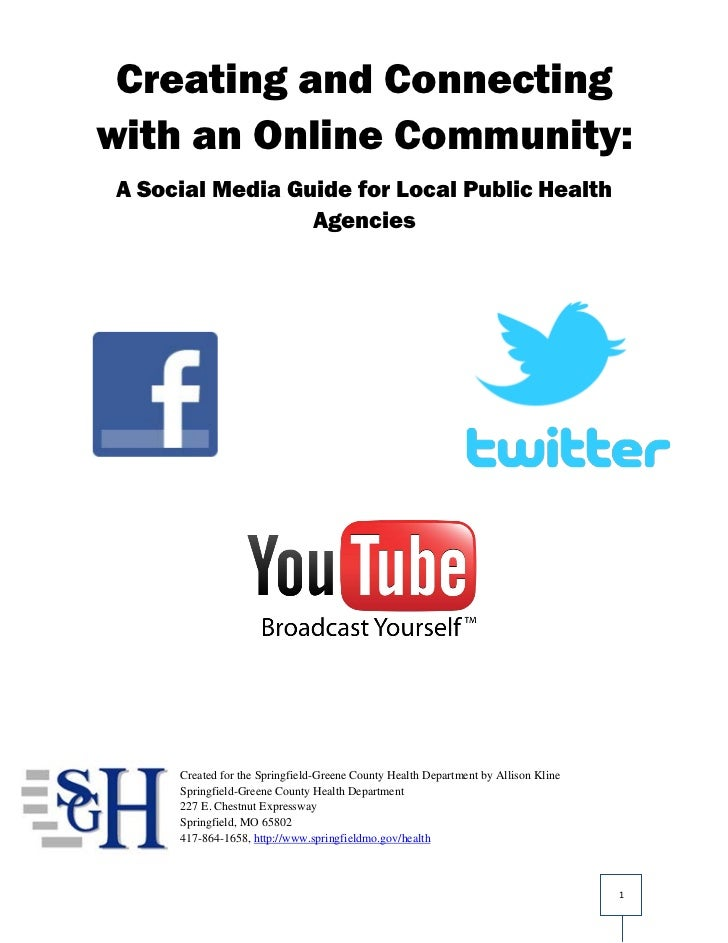 Creating and Connectingwith an Online Community:A Social Media Guide for Local Public Health                 Agencies     ...