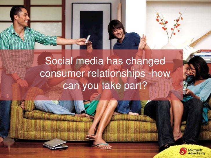 Social media has changed consumer relationships -how     can you take part?