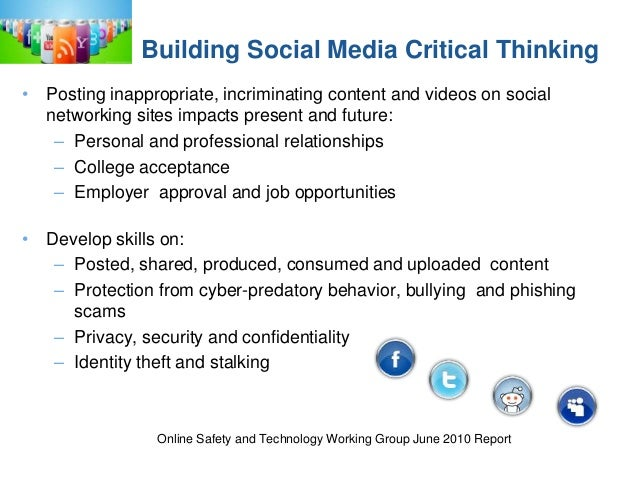 critical thinking questions about social media Meet generation z: the second generation within the giant millennial cohort social media is the future the information technology work habits, interpersonal communication, and critical thinking and a huge investment in remedial technical training on the other.