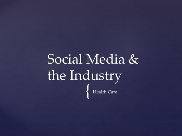 {Health Care Social Media & the Industry