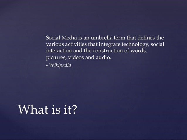 Social Media is an umbrella term that defines the various activities that integrate technology, social interaction and the...