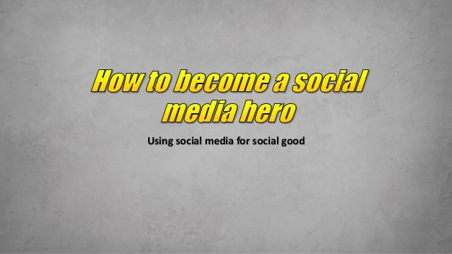 Using social media for social good