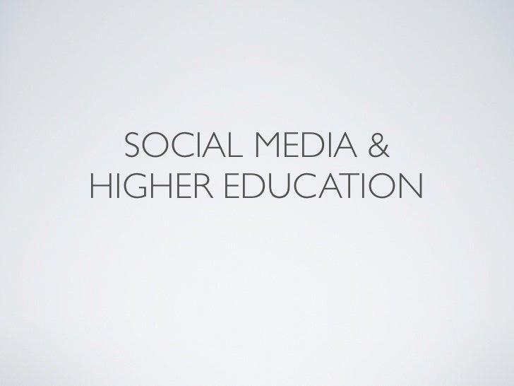 SOCIAL MEDIA & HIGHER EDUCATION