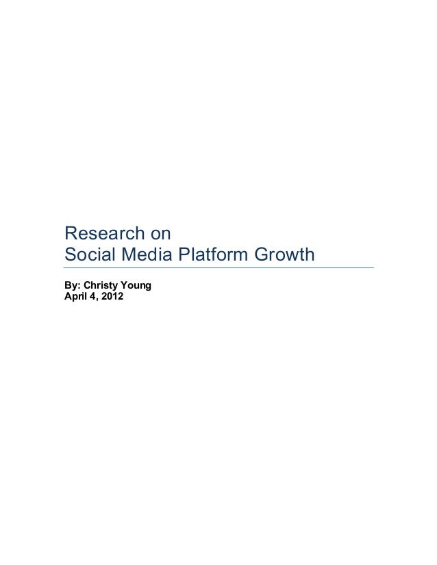 Research onSocial Media Platform GrowthBy: Christy YoungApril 4, 2012