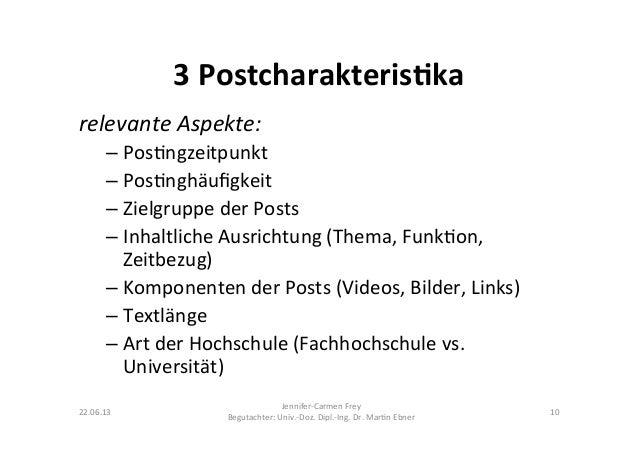 3 Postcharakteris5ka relevante Aspekte:  –Pos9ngzeitpunkt –Pos9nghäufigkeit –Zielgruppe der Posts –...
