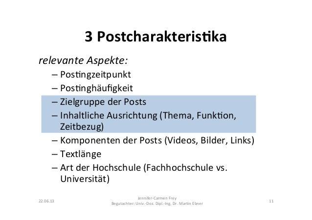 relevante Aspekte:  –Pos9ngzeitpunkt –Pos9nghäufigkeit –Zielgruppe der Posts –Inhaltliche Ausrichtung...