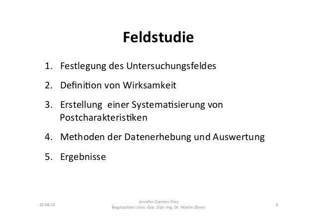 Feldstudie 22.06.13 Jennifer-‐Carmen Frey  Begutachter: Univ.-‐Doz. Dipl.-‐Ing. Dr. Mar9n Ebner ...