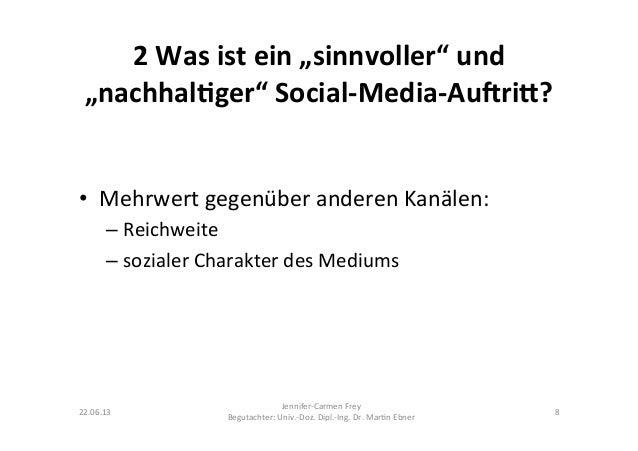 """2 Was ist ein """"sinnvoller"""" und """"nachhal5ger"""" Social-‐Media-‐Au9ri:? • Mehrwert gegenüber anderen ..."""