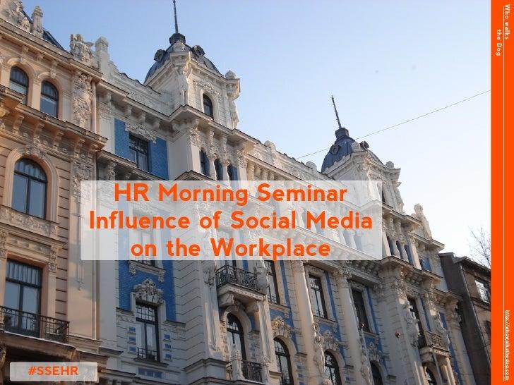 Who walks                                           the Dog           HR Morning Seminar         Influence of Social Media...