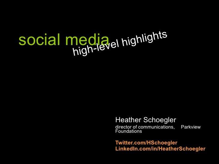 social media Heather Schoegler director of communications,  Parkview Foundations Twitter.com/HSchoegler LinkedIn.com/in/He...